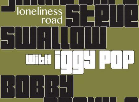 Jamie Saft, Bobby Previte, Steve Swallow & Iggy Pop – Loneliness Road