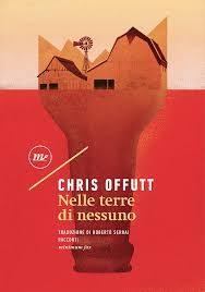 Chris Offutt – Nelle terre di nessuno