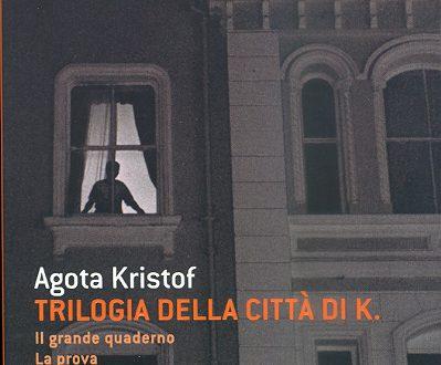 Agota Kristof – Trilogia della città di K.