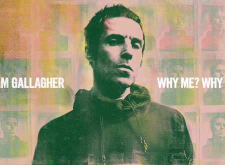 Liam Gallagher – Why Me Why Not.