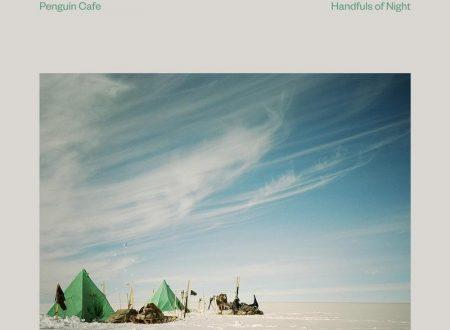 Penguin cafe – Handfuls of night