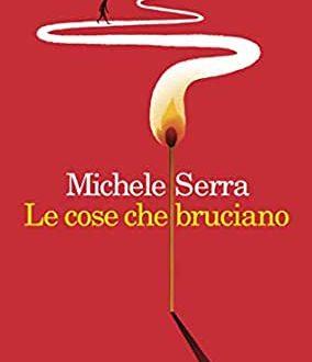 Michele Serra – Le cose che bruciano