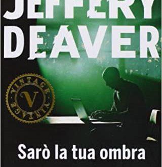 Jeffery Deaver –  Sarò la tua ombra