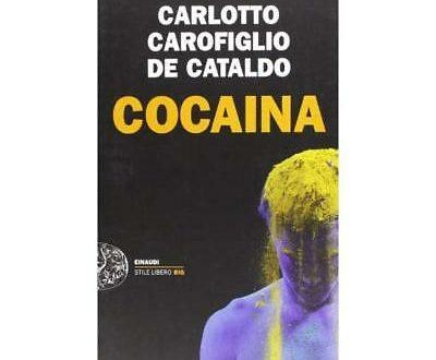 Carlotto Carofiglio De Cataldo  –  Cocaina