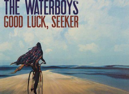 The Waterboys – Good  Luck, Seeker