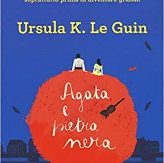 Ursula k le Guin – Agata e pietra nera